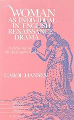 Woman as Individual in English Renaissance Drama (American University Studies, nr. 156)