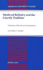Medieval Balladry and the Courtly Tradition (American University Studies, nr. 151)