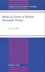 Myth as Genre in British Romantic Poetry (American University Studies, nr. 170)