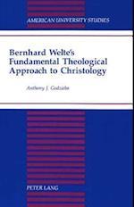 Bernhard Welte's Fundamental Theological Approach to Christology (American University Studies, nr. 160)