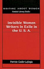 Invisible Women Writers in Exile in the U.S.A. (American University Studies, nr. 12)
