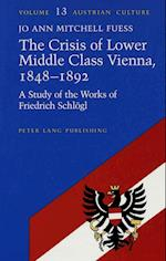 The Crisis of Lower Middle Class Vienna, 1848-1892 (AUSTRIAN CULTURE, nr. 13)