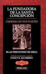 La Fundadora de La Santa Concepcion (STUDIES IN MODERN GERMAN LITERATURE, nr. 15)