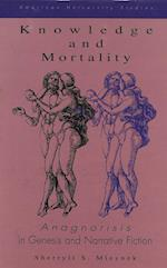 Knowledge and Mortality (American University Studies Series III Comparative Literat, nr. 56)