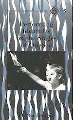 Performing Identities on the Stages of Quebec (STUDIES ON THEMES AND MOTIFS IN LITERATURE, nr. 15)
