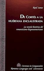 de Cortes a la Huerfana Enclaustrada (CURRENTS IN COMPARATIVE ROMANCE LANGUAGES AND LITERATURES, nr. 42)