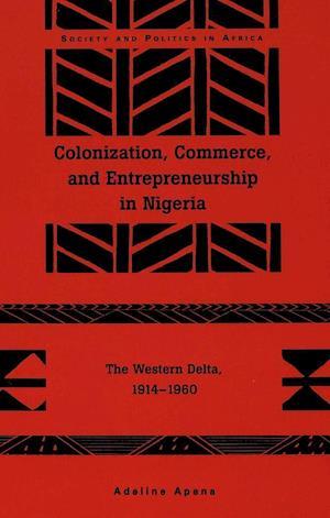 Colonization, Commerce & Entrepreneurship in Nigeria