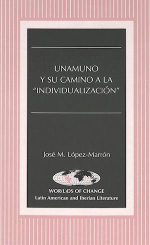 Unamuno y Su Camino a la -Individualizacion-