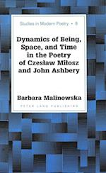 Dynamics of Being, Space, and Time in the Poetry of Czesław Miłosz and John Ashbery (Studies in Nineteenth-century British Literature, nr. 8)