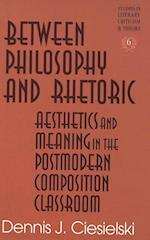 Between Philosophy and Rhetoric (MODERN AMERICAN LITERATURE, nr. 6)