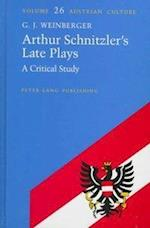 Arthur Schnitzler's Late Plays (AUSTRIAN CULTURE, nr. 26)