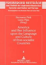 America and Her Influence Upon the Language and Culture of Post-Socialist Countries