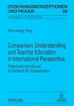 Comparison, Understanding, and Teacher Education in International Perspective (Erziehungskonzeptionen Und Praxis 36)
