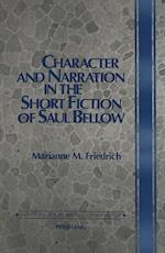 Character and Narration in the Short Fiction of Saul Bellow (Twentieth-Century American Jewish Writers, nr. 5)