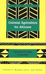 Colonial Agriculture for Africans (North American Studies in Nineteenth Century German Literatu, nr. 6)