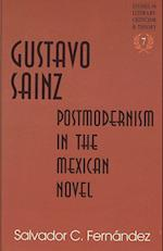 Gustavo Sainz (Studies in Literary Criticism and Theory, nr. 7)