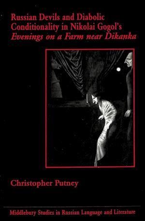 Russian Devils and Diabolic Conditionality in Nikolai Gogol's -Evenings on a Farm Near Dikanka-