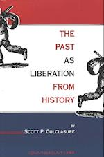 The Past as Liberation from History (Counterpoints, nr. 63)