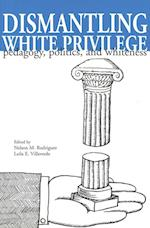 Dismantling White Privilege (Rethinking Childhood, nr. 73)