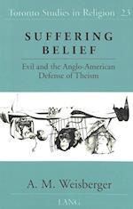 Suffering Belief (TORONTO STUDIES IN RELIGION, nr. 23)