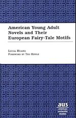 American Young Adult Novels and Their European Fairy-Tale Motifs (American University Studies XIV Education, nr. 44)