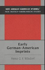 Early German-American Imprints (New German-american Studies, nr. 17)
