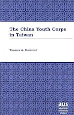 The China Youth Corps in Taiwan (American University Studies XIV Education, nr. 46)