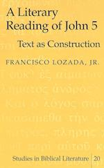 A Literary Reading of John 5 (Studies in Biblical Literature, nr. 20)