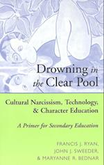 Drowning in the Clear Pool (Counterpoints: Studies in the Postmodern Theory of Education, nr. 122)