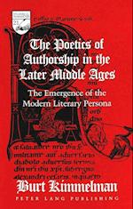 The Poetics of Authorship in the Later Middle Ages af Burt Kimmelman