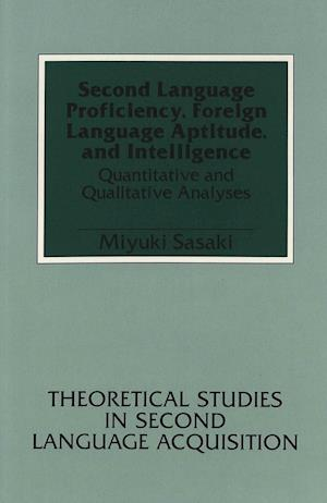 Second Language Proficiency, Foreign Language Aptitude, and Intelligence