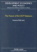 The Future of Eu-Acp Relations (DEVELOPMENT ECONOMICS AND POLICY, nr. 13)