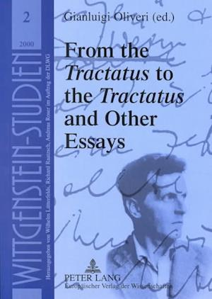 From the Tractatus to the Tractatus and Other Essays