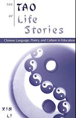 The Tao of Life Stories (Counterpoints: Studies in the Postmodern Theory of Education, nr. 148)