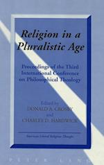 Religion in a Pluralistic Age (American Liberal Religious Thought, nr. 7)