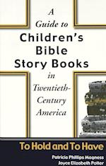 A Guide to Children's Bible Story Books in Twentieth-Century America