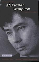 The Playwright Aleksandr Vampilov (TORONTO STUDIES IN RELIGION, nr. 25)