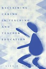Reclaiming Caring in Teaching and Teacher Education (Modern French Identities, nr. 24)