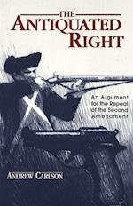 The Antiquated Right (Teaching Texts in Law and Politics, nr. 18)