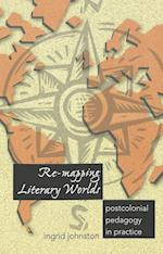 Re-Mapping Literary Worlds (Counterpoints: Studies in the Postmodern Theory of Education, nr. 213)