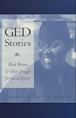 GED Stories (Counterpoints: Studies in the Postmodern Theory of Education, nr. 228)