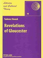 Revelations of Gloucester (LITERARY AND CULTURAL THEORY, nr. 14)
