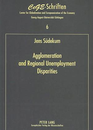 Agglomeration and Regional Unemployment Disparities