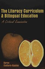 The Literacy Curriculum and Bilingual Education (Counterpoints: Studies in the Postmodern Theory of Education)