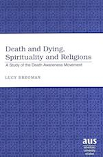Death and Dying, Spirituality and Religions (American University Studies, nr. 228)