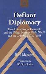 Defiant Diplomacy (Studies in Modern European History, nr. 54)