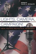 Lights, Camera, Campaign! (Popular Politics and Governance in America)