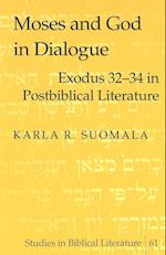 Moses and God in Dialogue (Studies in Biblical Literature, V. 61)