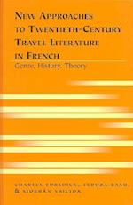 New Approaches to Twentieth-Century Travel Literature in French