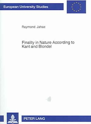 Finality in Nature According to Kant and Blondel